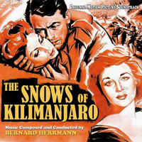 Bernard Herrmann - The Snows of Kilimanjaro (Original Motion Picture Soundtrack)