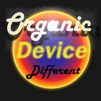 Organic Device - Different