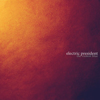 Electric President - The Violent Blue