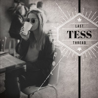 Tess - Last Thread