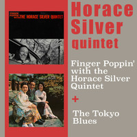 Horace Silver - Finger Poppin' with the Horace Silver Quintet + the Tokyo Blues (Bonus Track Version)