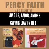 Percy Faith - Amour, Amor, Amore + Swing Low in Hi Fi