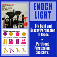Enoch Light - Big Bold and Brassy Percussion in Brass + Pertinent Percussion Cha Cha's