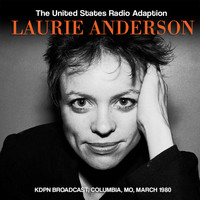Laurie Anderson - The United States Radio Adaption (Live)