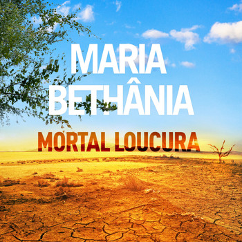 Maria Bethânia - Mortal Loucura (Single)