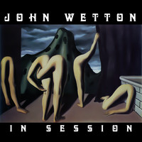 John Wetton - In Session