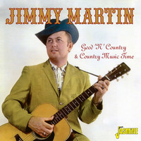 Jimmy Martin - Good 'N' Country & Country Music Time