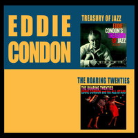 Eddie Condon - Treasury of Jazz + the Roaring Twenties