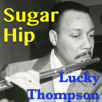 Lucky Thompson - Sugar Hip