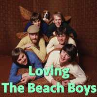 The Beach Boys - Loving The Beach Boys