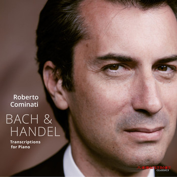 Roberto Cominati - Bach & Handel: Transcriptions for Piano