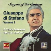 Giuseppe Di Stefano - Singers of the Century: Giuseppe di Stefano, Vol. 2 – A Voice Between Verdi & Verismo (Remastered 2016)