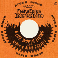Quantic, Flowering Inferno - A Life Worth Living