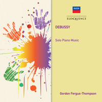 Gordon Fergus-Thompson - Debussy: Solo Piano Music