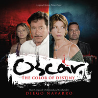 Diego Navarro - Oscar: The Color Of Destiny (Original Motion Picture Score)