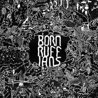 Born Ruffians - RUFF (Deluxe Version) (Explicit)