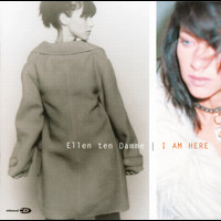 Ellen ten Damme - I Am Here