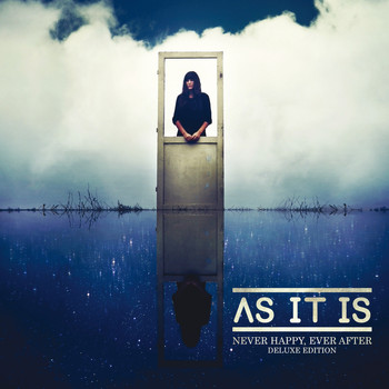 AS IT IS - Never Happy, Ever After (Deluxe Edition [Explicit])
