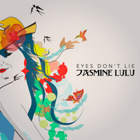 Jasmine Lulu - Eyes Don't Lie