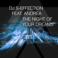 DJ S-Effection feat. Andrea - The Night of Your Dreams