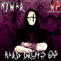 Mywar - Hard Drugs - EP