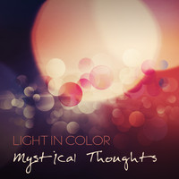 Light in Color - Mystical Thoughts