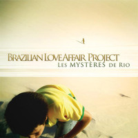Brazilian Love Affair Project - Les Mysteres de Rio (Expanded Edition)