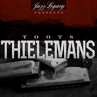 Toots Thielemans - Jazz Legacy (The Jazz Legends)