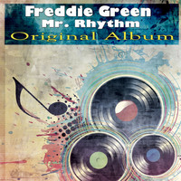 Freddie Green - Mr. Rhythm (Original Album)