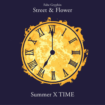 Fabe Gryphin - Street & Flower : Summer X Time