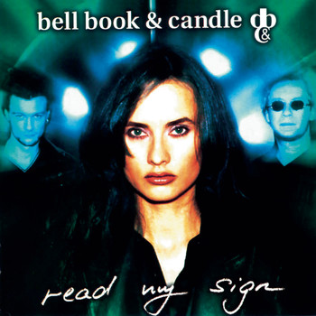 Bell Book & Candle - Read My Sign