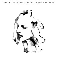 Sally Seltmann - Dancing in the Darkness