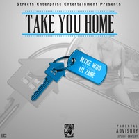 Lil Zane - Take You Home (feat. Lil Zane)