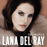 Lana Del Rey - The Profile