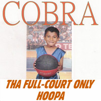Cobra - Tha Full-Court Only Hoopa