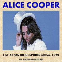 Alice Cooper - Live at San Diego Sports Arena, 1979 (Fm Radio Broadcast)