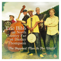 Eric Bibb, North Country Far and Danny Thompson - The Happiest Man In The World