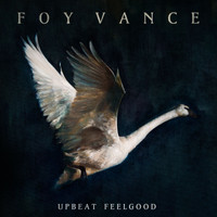 Foy Vance - Upbeat Feelgood