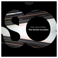 Men From Nobu - The 3rd Ear Incursion