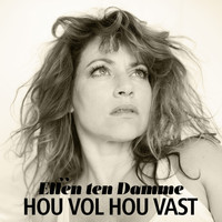 Ellen ten Damme - Hou Vol Hou Vast