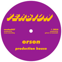 Orson - Production House / Fabrik