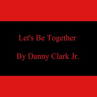 Danny - Let's Be Together - Single