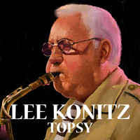 Lee Konitz - Topsy