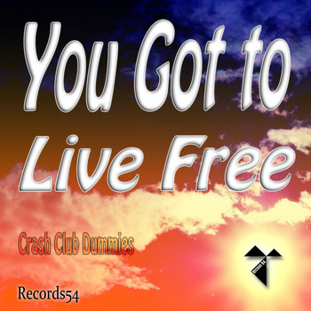 Crash Club Dummies - You Got to Live Free