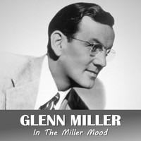 Glenn Miller - In The Miller Mood