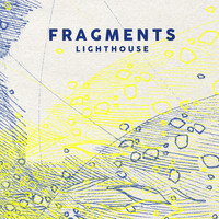 Fragments - Lighthouse