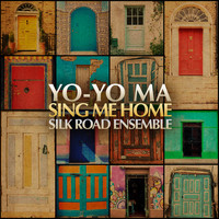 Yo-Yo Ma & The Silkroad Ensemble - Sing Me Home