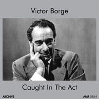 Victor Borge - Caught in the Act