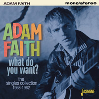 Adam Faith - What Do You Want? - The Singles Collection 1958-62