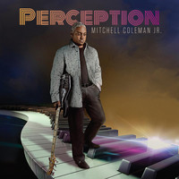 Mitchell Coleman Jr - Perception